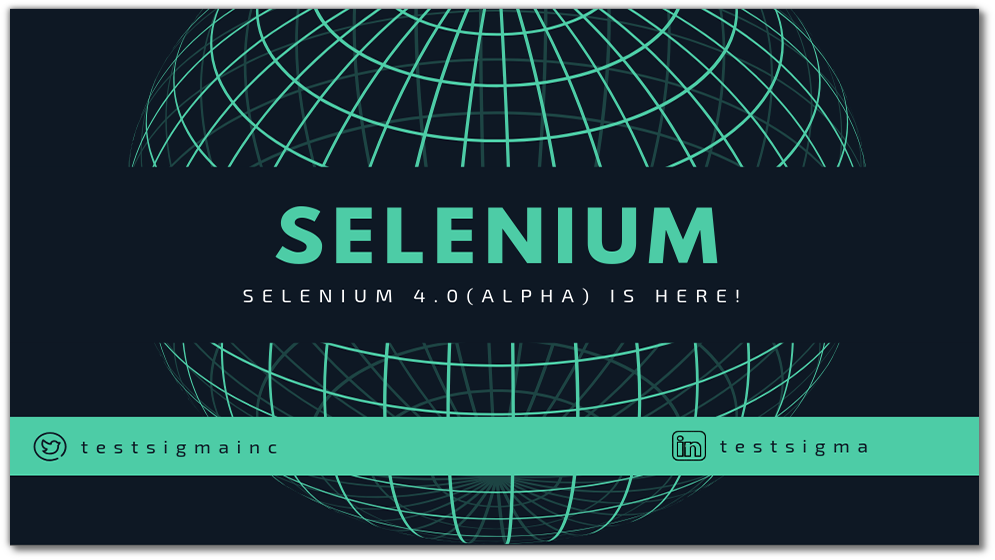 Selenium 4.0(alpha) – What Test Automation Engineers can expect!