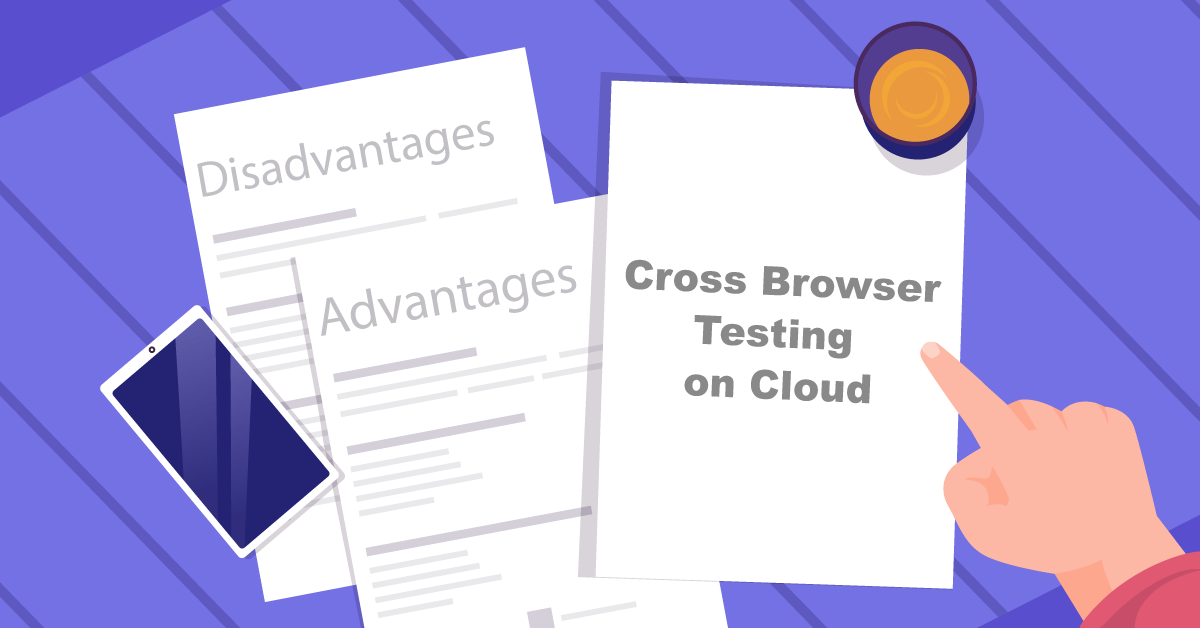 Cross-browser testing on the cloud: advantages and disadvantages
