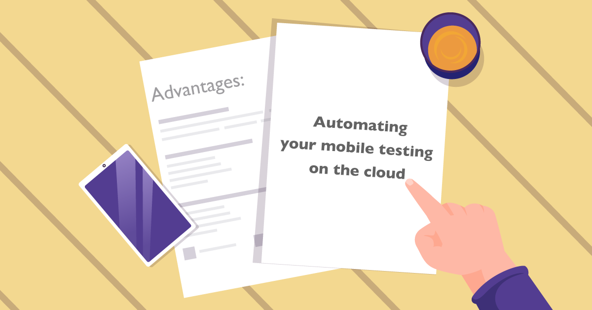 What are the advantages of automating your mobile testing on the cloud?